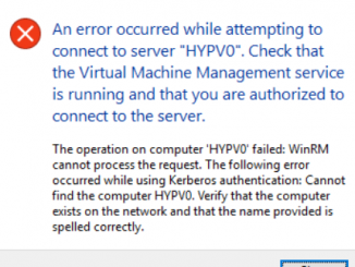 "An error occurred while attempting to connect to server ""HYPV0"". Check that the Virtual Machine Management service is running and that you are authorized to connect to the server. The operation on computer 'HYPV0' failed: WinRM cannot process the request. The following error occurred while using Kerberos authentication: Cannot find the computer HYPv0. Verify that the computer exists on the network and that the name provides is spelled correctly."